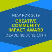 New for 2019 - Creative Community Impact Award